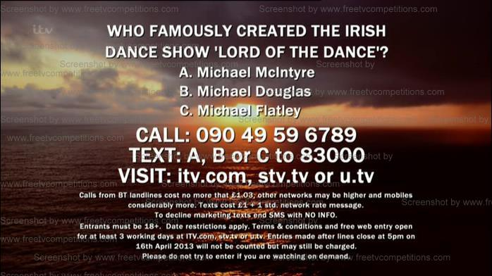 James Nesbitt's Ireland Free Entry Competitoon question & answer Monday 25th March 2013