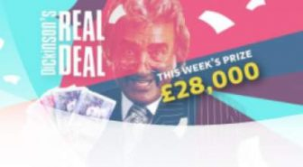 Dickinson's Real Deal Competition £28,000