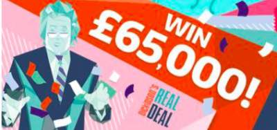 Dickinson's Real Deal Prize £65,000